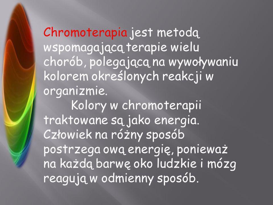 Chromoterapia jest metodą wspomagającą terapie wielu chorób, polegającą na wywoływaniu kolorem określonych reakcji w organizmie.