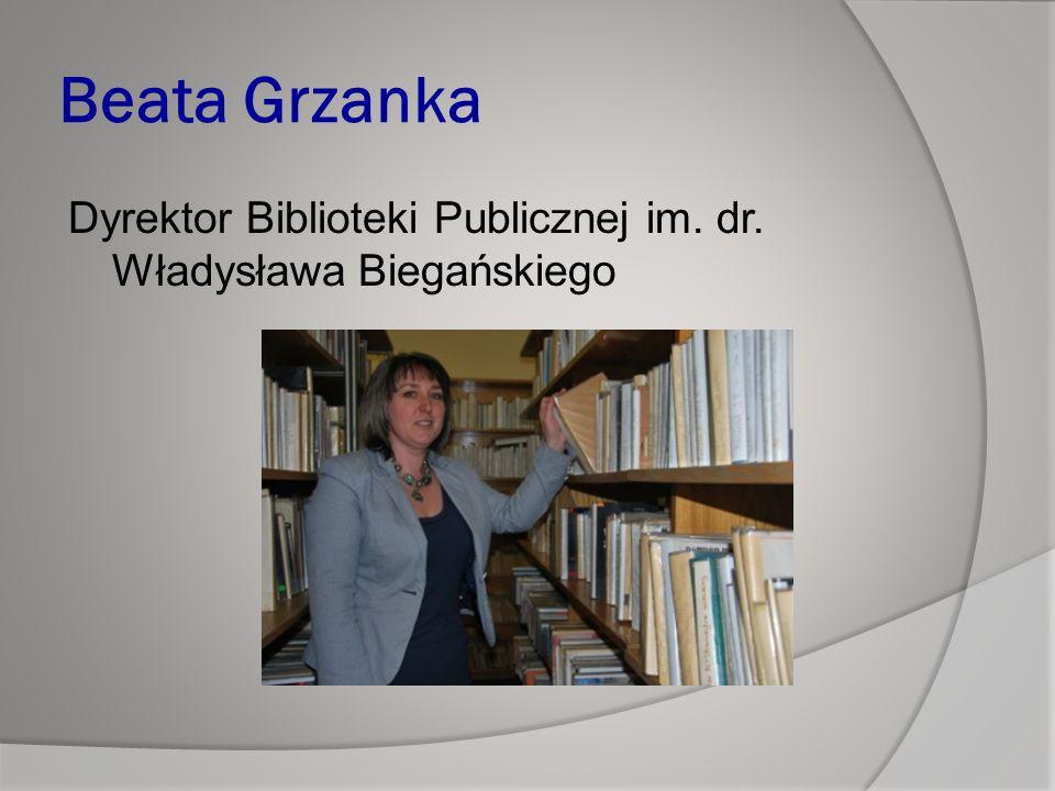 Beata Grzanka Dyrektor Biblioteki Publicznej im. dr. Władysława Biegańskiego