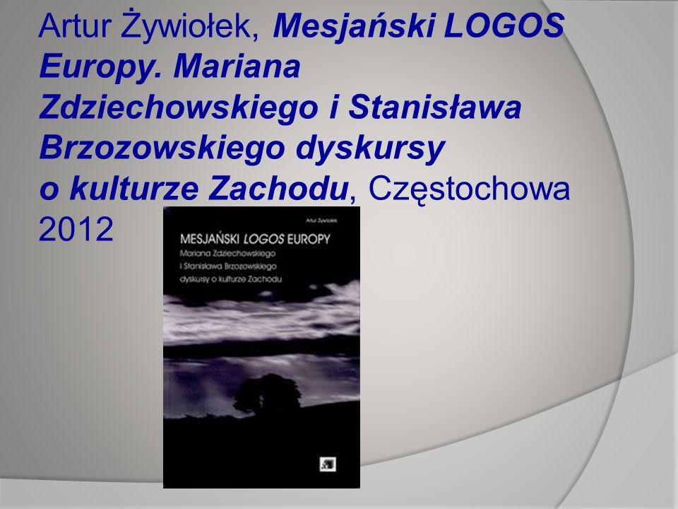 Artur Żywiołek, Mesjański LOGOS Europy