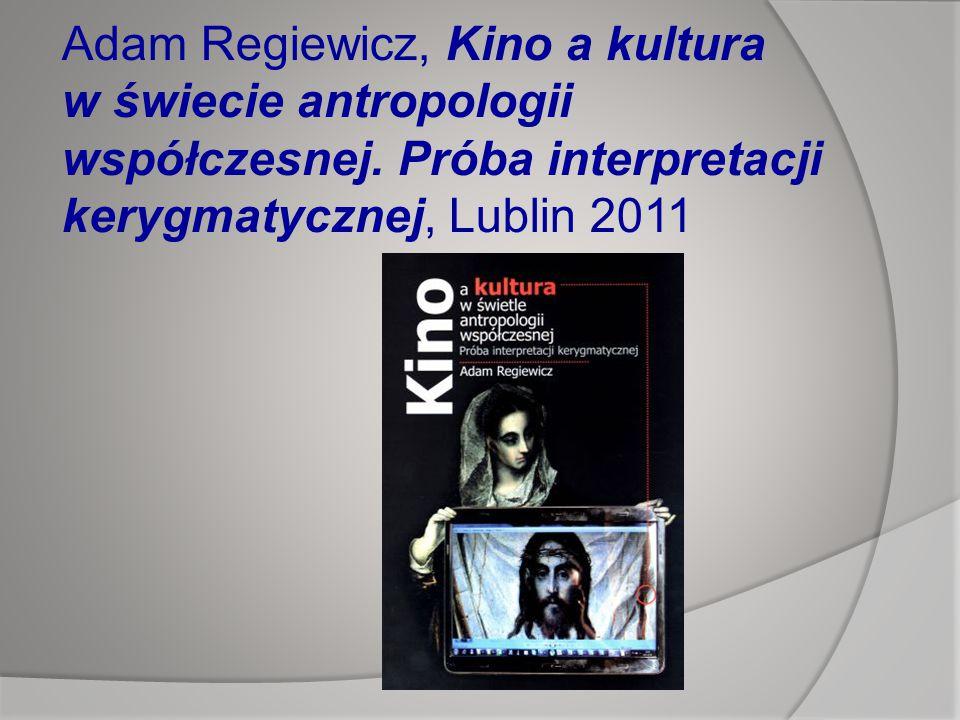 Adam Regiewicz, Kino a kultura w świecie antropologii współczesnej