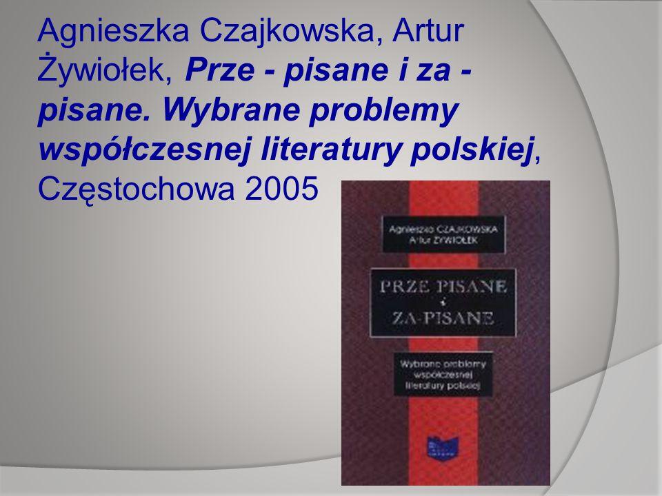 Agnieszka Czajkowska, Artur Żywiołek, Prze - pisane i za - pisane