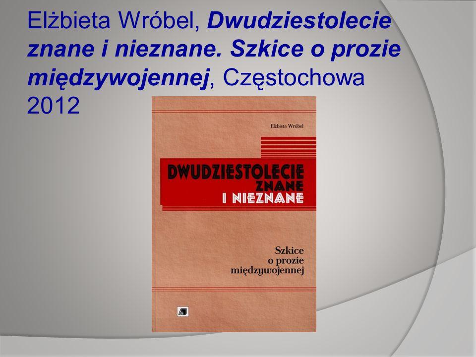 Elżbieta Wróbel, Dwudziestolecie znane i nieznane