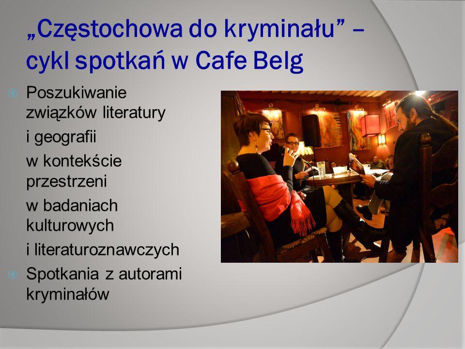 """""""Częstochowa do kryminału – cykl spotkań w Cafe Belg"""