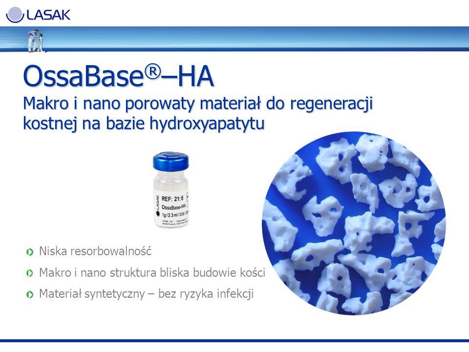 OssaBase®–HA Makro i nano porowaty materiał do regeneracji kostnej na bazie hydroxyapatytu