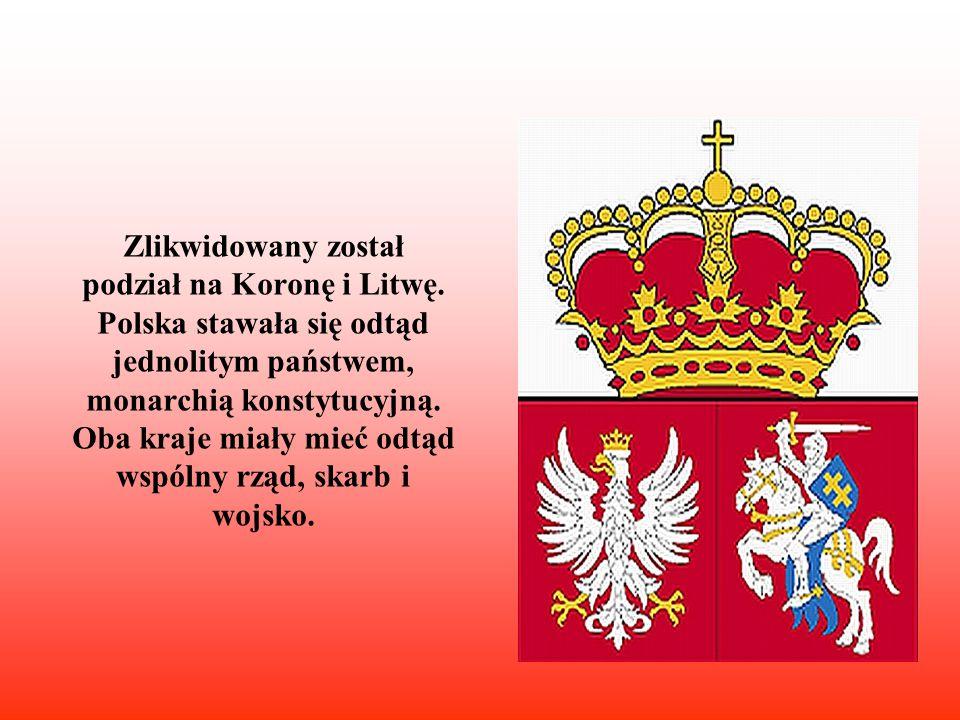 Zlikwidowany został podział na Koronę i Litwę