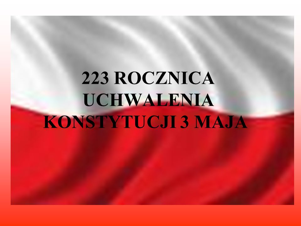 223 ROCZNICA UCHWALENIA KONSTYTUCJI 3 MAJA