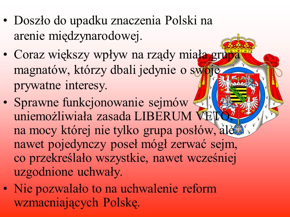 Doszło do upadku znaczenia Polski na arenie międzynarodowej.