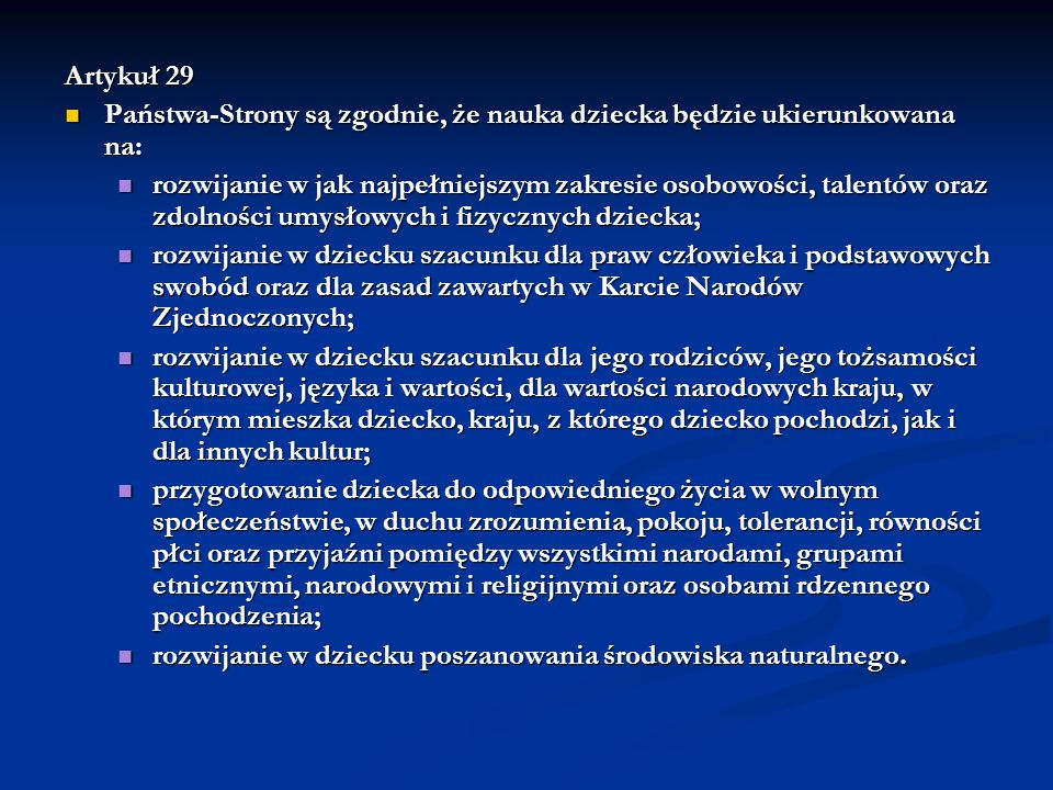 Artykuł 29 Państwa-Strony są zgodnie, że nauka dziecka będzie ukierunkowana na:
