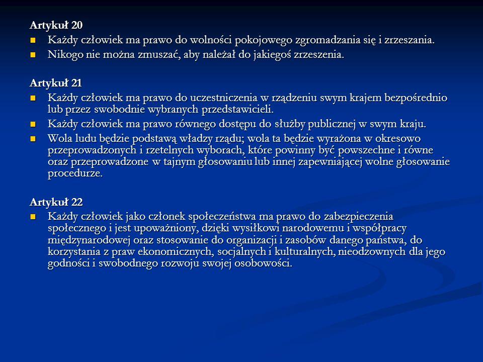 Artykuł 20 Każdy człowiek ma prawo do wolności pokojowego zgromadzania się i zrzeszania.