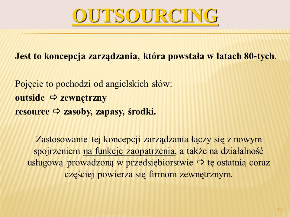 OUTSOURCING prof.dr hab. Piotr Grajewski. Jest to koncepcja zarządzania, która powstała w latach 80-tych.