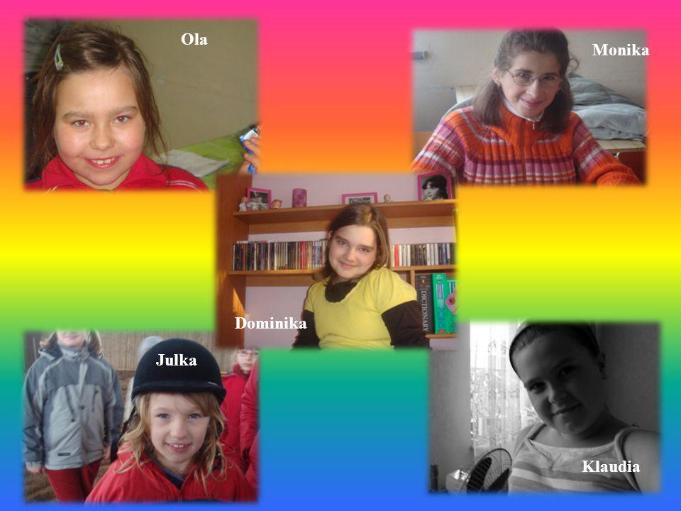 Ola Monika Dominika Julka Klaudia