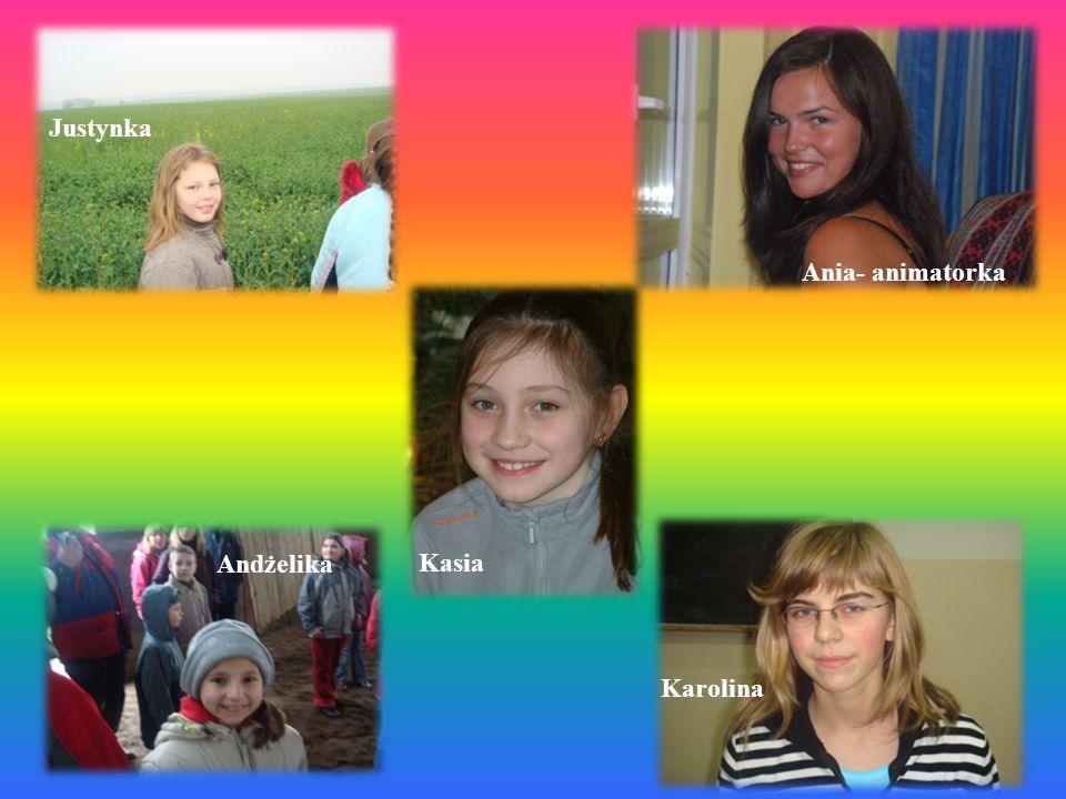 Justynka Ania- animatorka Andżelika Kasia Karolina