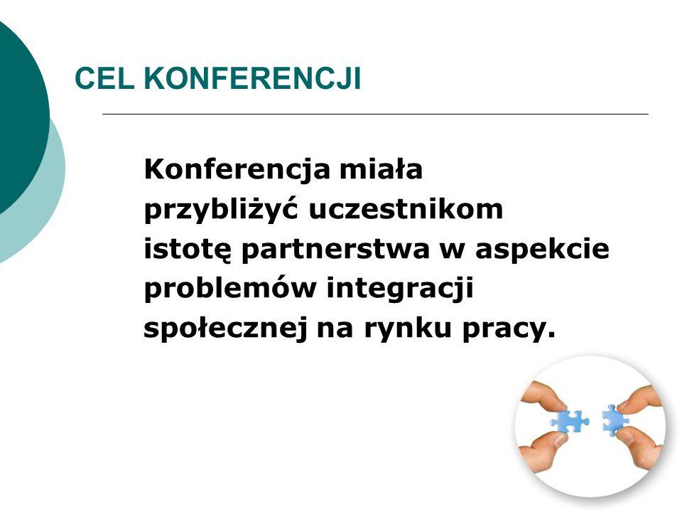 CEL KONFERENCJI Konferencja miała przybliżyć uczestnikom
