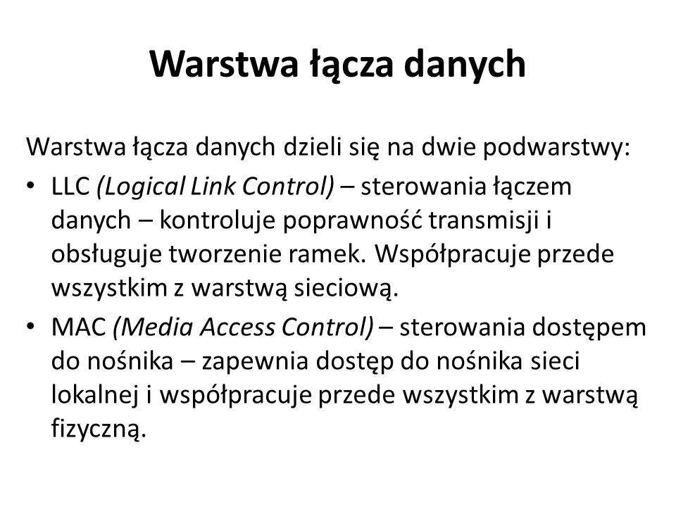 Warstwa łącza danych Warstwa łącza danych dzieli się na dwie podwarstwy: