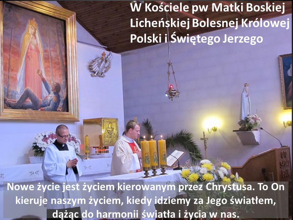 W Kościele pw Matki Boskiej Licheńskiej Bolesnej Królowej Polski i Świętego Jerzego