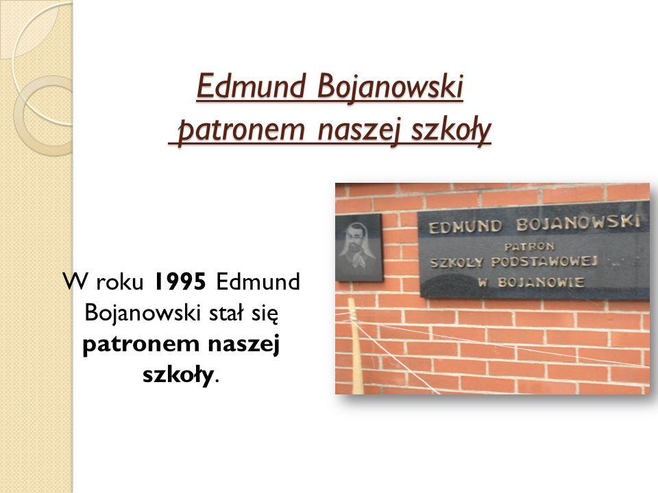 Edmund Bojanowski patronem naszej szkoły