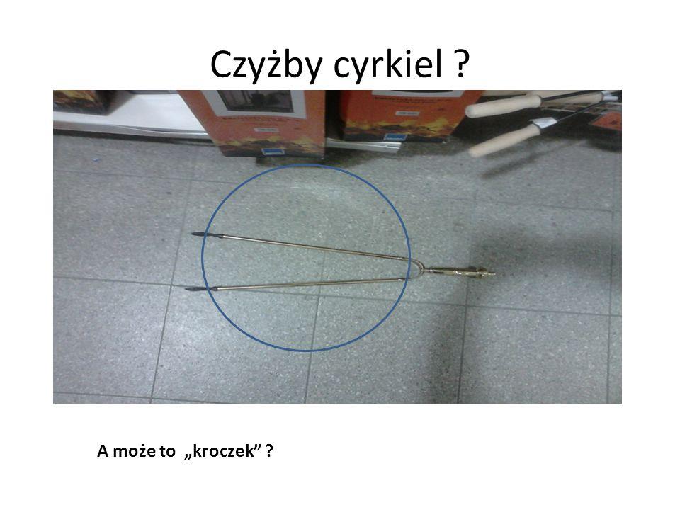 """Czyżby cyrkiel A może to """"kroczek"""