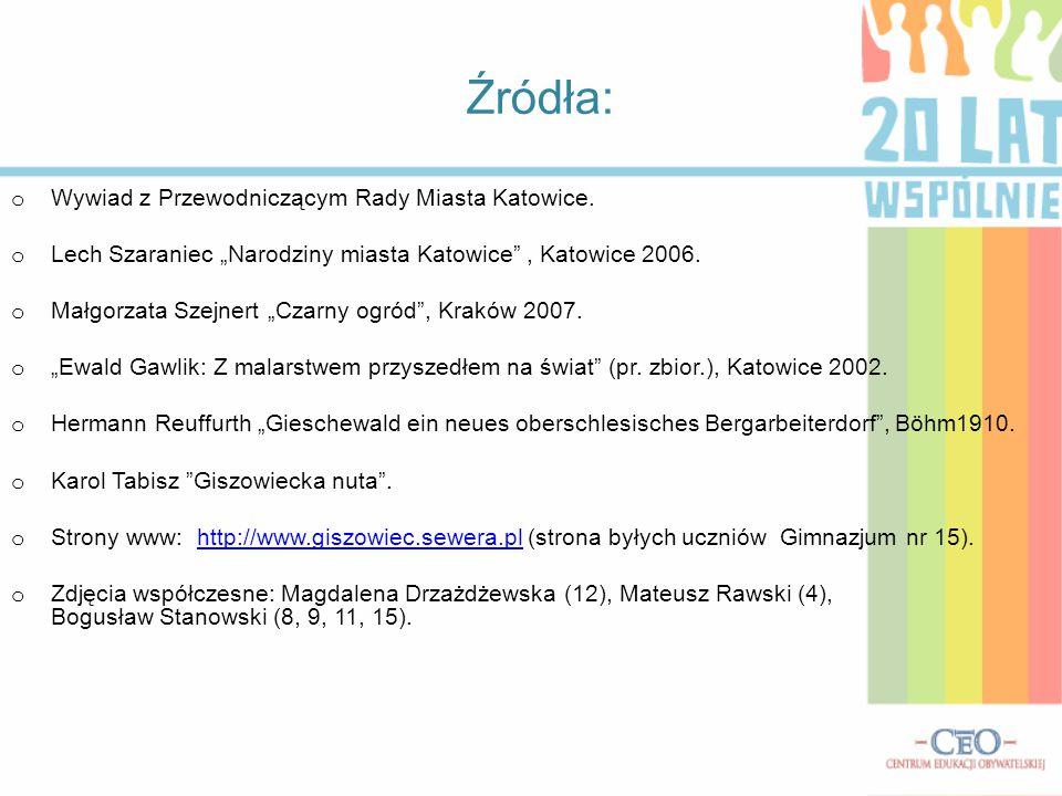 Źródła: Wywiad z Przewodniczącym Rady Miasta Katowice.