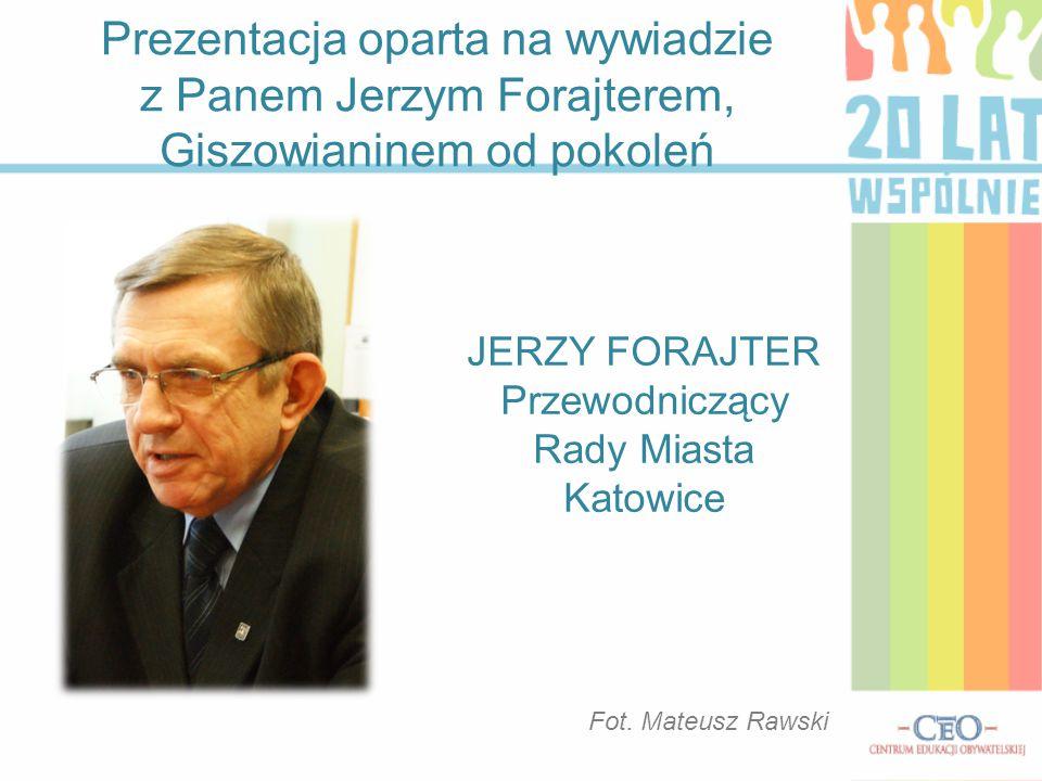 JERZY FORAJTER Przewodniczący Rady Miasta Katowice
