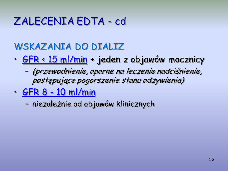 ZALECENIA EDTA - cd WSKAZANIA DO DIALIZ