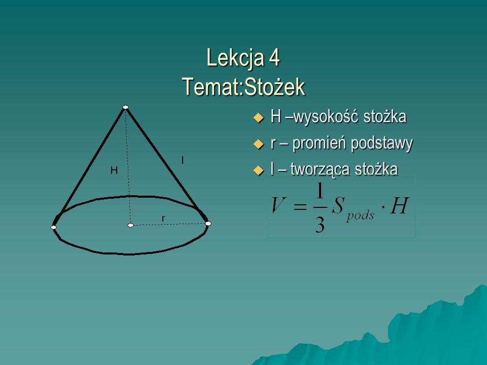 Lekcja 4 Temat:Stożek H –wysokość stożka r – promień podstawy