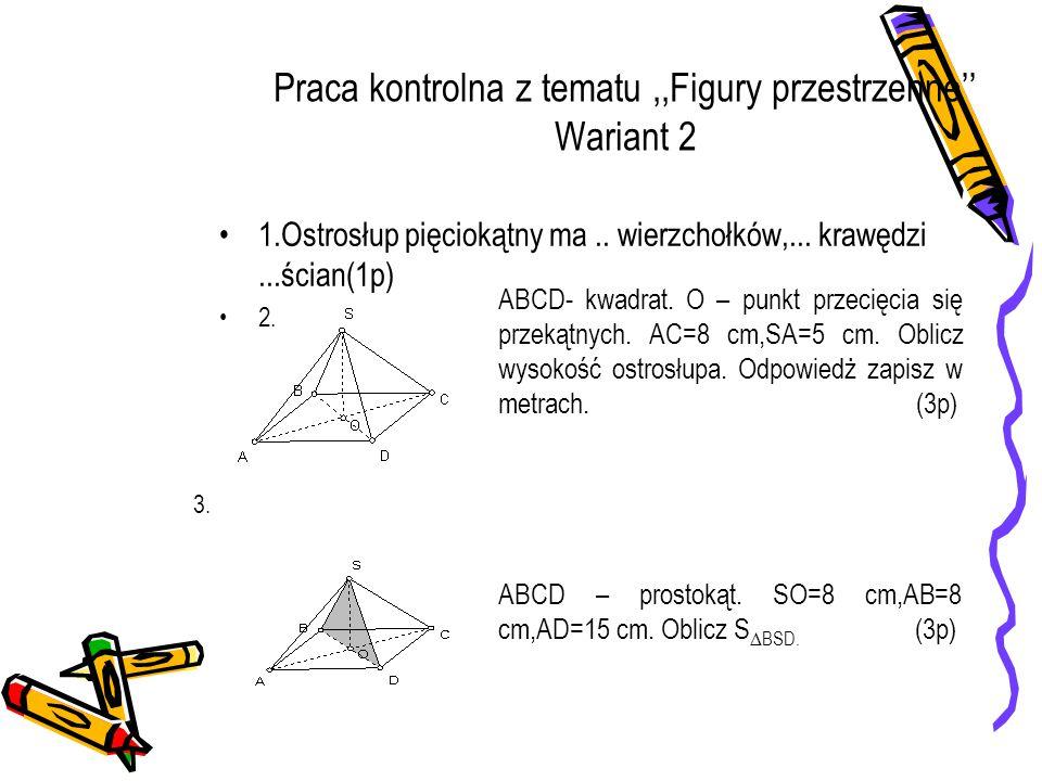 Praca kontrolna z tematu ,,Figury przestrzenne'' Wariant 2