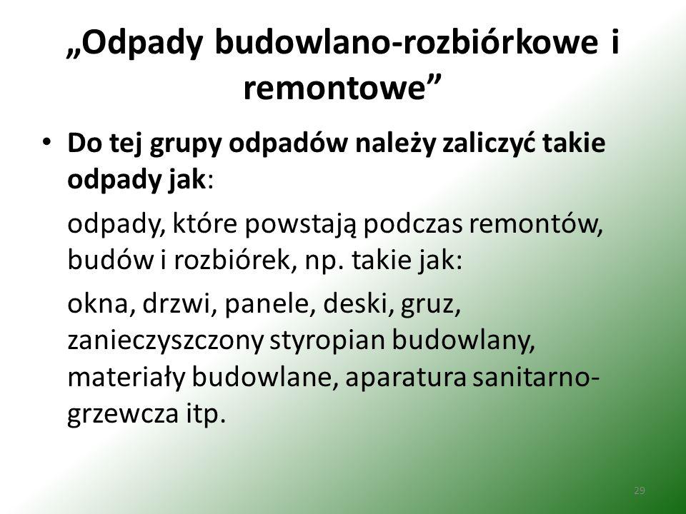 """""""Odpady budowlano-rozbiórkowe i remontowe"""