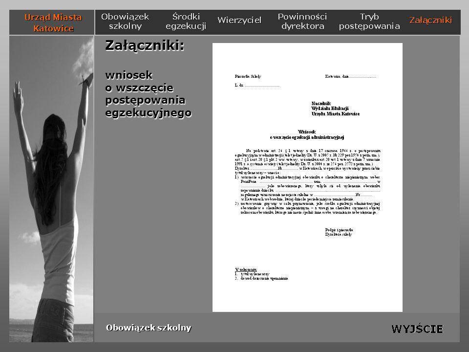Załączniki: wniosek o wszczęcie postępowania egzekucyjnego