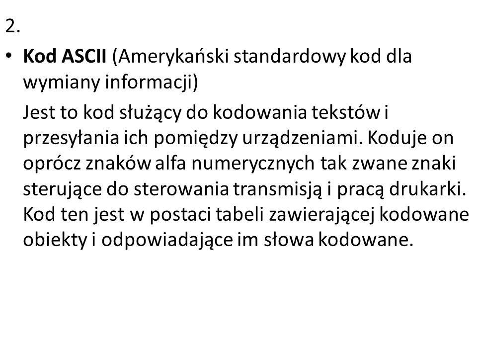 2. Kod ASCII (Amerykański standardowy kod dla wymiany informacji)