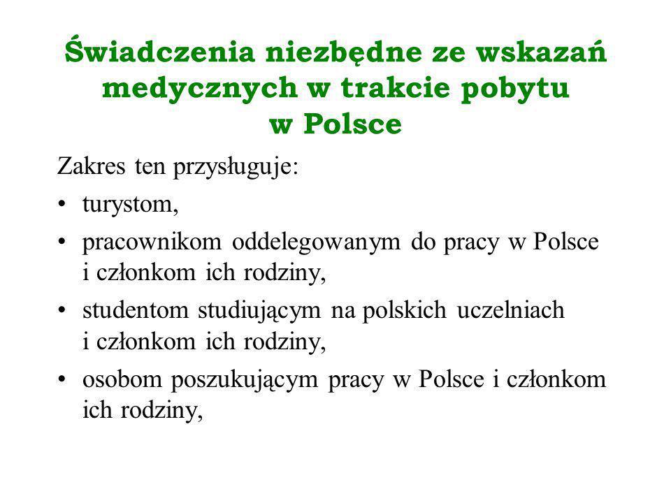 Świadczenia niezbędne ze wskazań medycznych w trakcie pobytu w Polsce