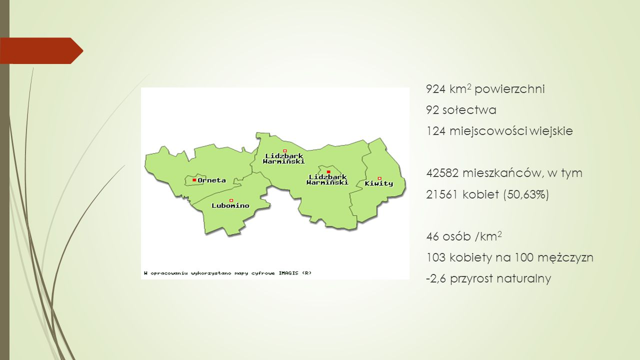 924 km2 powierzchni 92 sołectwa 124 miejscowości wiejskie 42582 mieszkańców, w tym 21561 kobiet (50,63%) 46 osób /km2 103 kobiety na 100 mężczyzn -2,6 przyrost naturalny