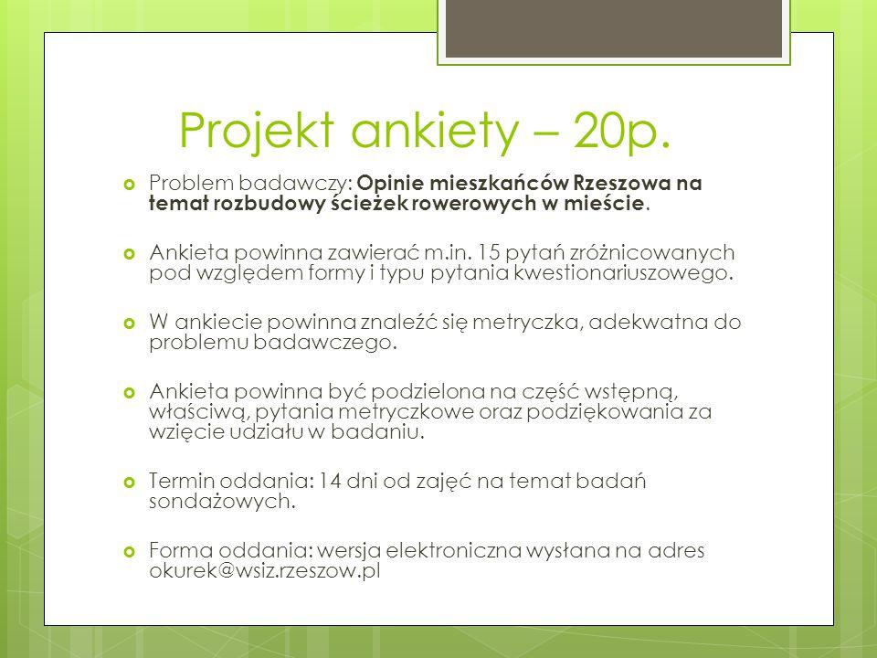 Projekt ankiety – 20p. Problem badawczy: Opinie mieszkańców Rzeszowa na temat rozbudowy ścieżek rowerowych w mieście.