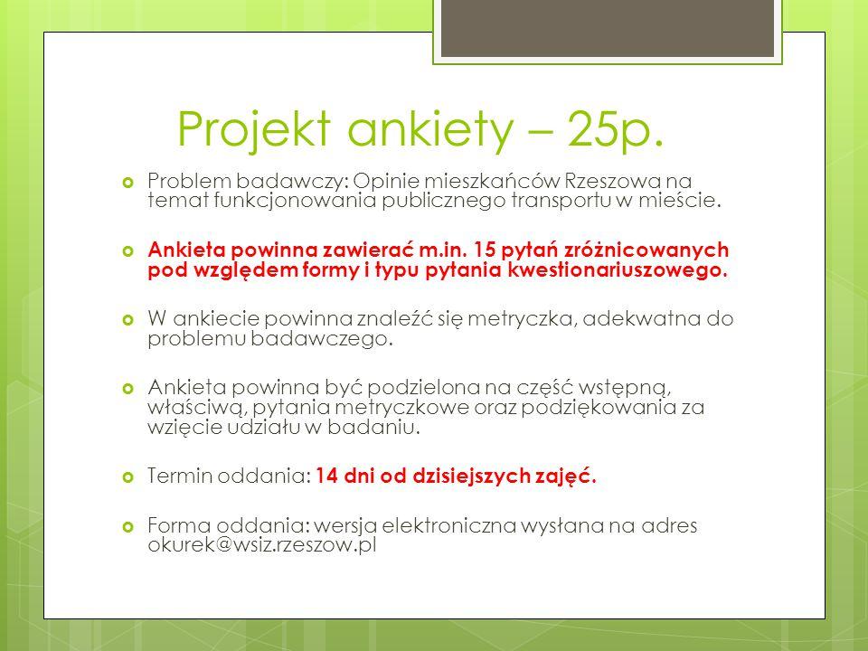 Projekt ankiety – 25p. Problem badawczy: Opinie mieszkańców Rzeszowa na temat funkcjonowania publicznego transportu w mieście.