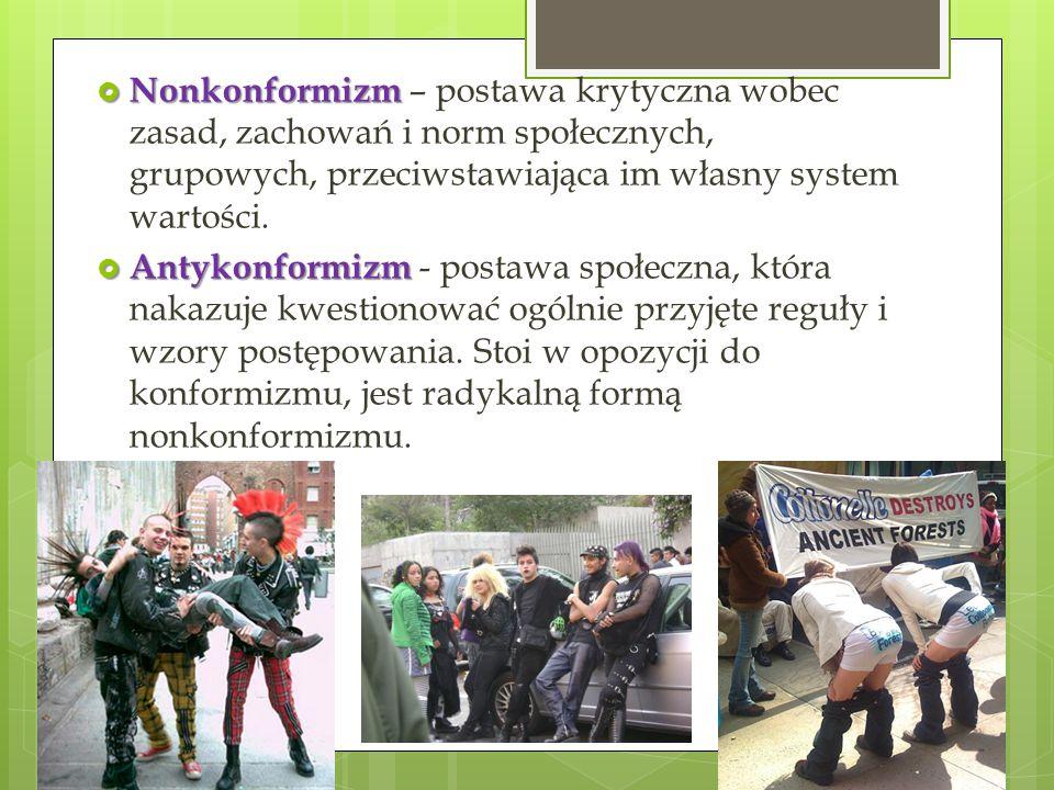 Nonkonformizm – postawa krytyczna wobec zasad, zachowań i norm społecznych, grupowych, przeciwstawiająca im własny system wartości.