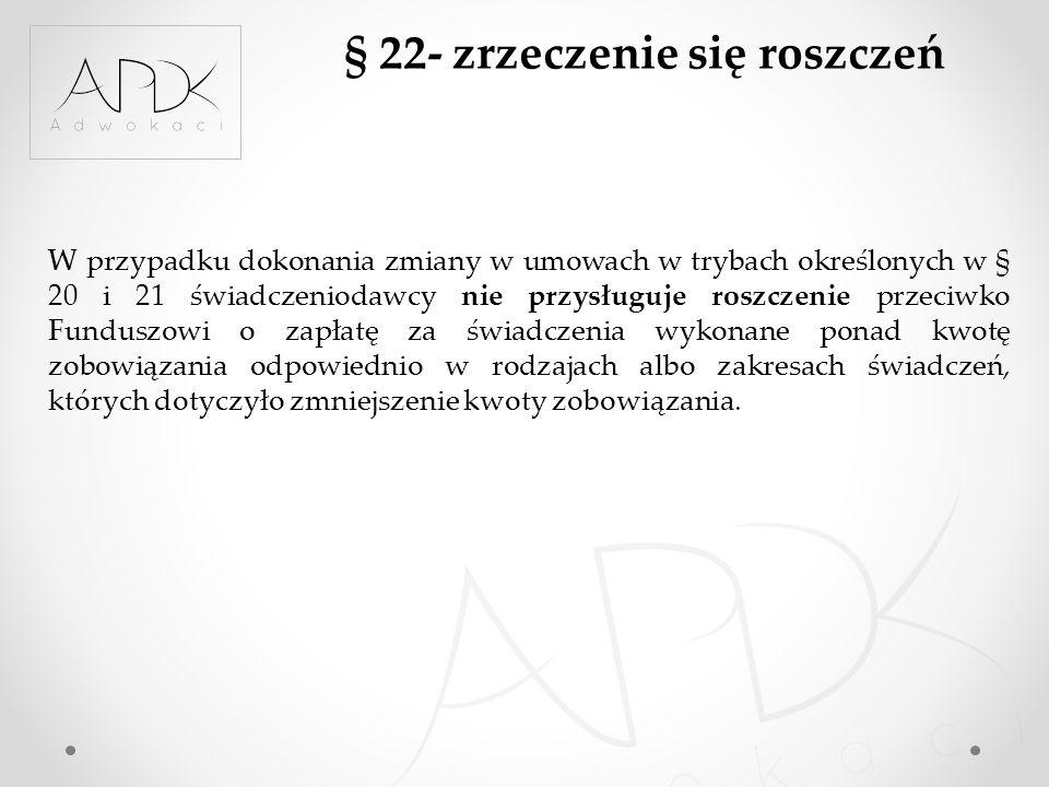 § 22- zrzeczenie się roszczeń