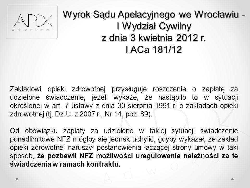 Wyrok Sądu Apelacyjnego we Wrocławiu - I Wydział Cywilny z dnia 3 kwietnia 2012 r. I ACa 181/12