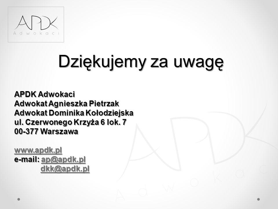 Dziękujemy za uwagę APDK Adwokaci Adwokat Agnieszka Pietrzak