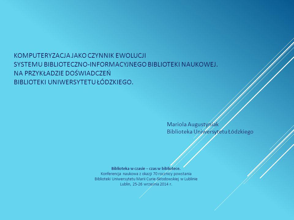 Mariola Augustyniak Biblioteka Uniwersytetu Łódzkiego