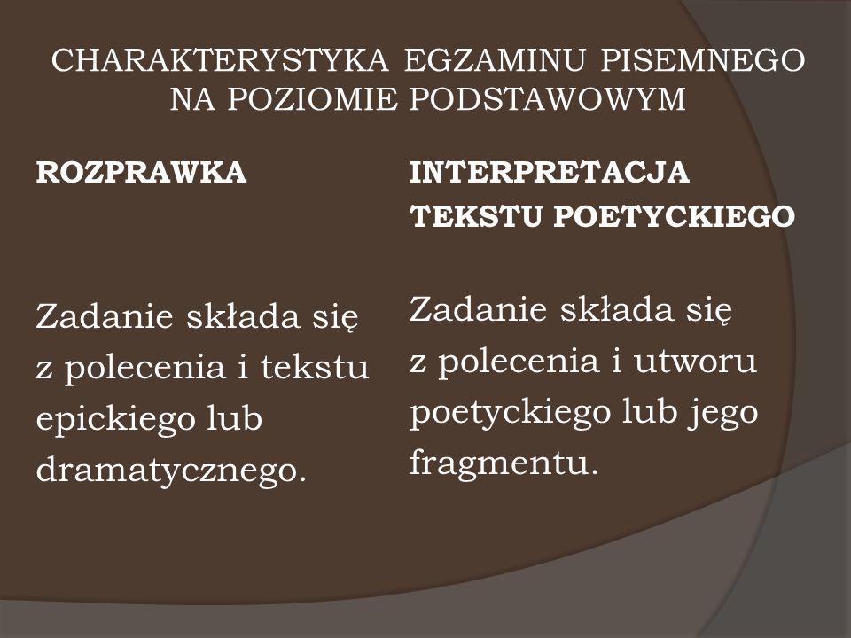 CHARAKTERYSTYKA EGZAMINU PISEMNEGO NA POZIOMIE PODSTAWOWYM