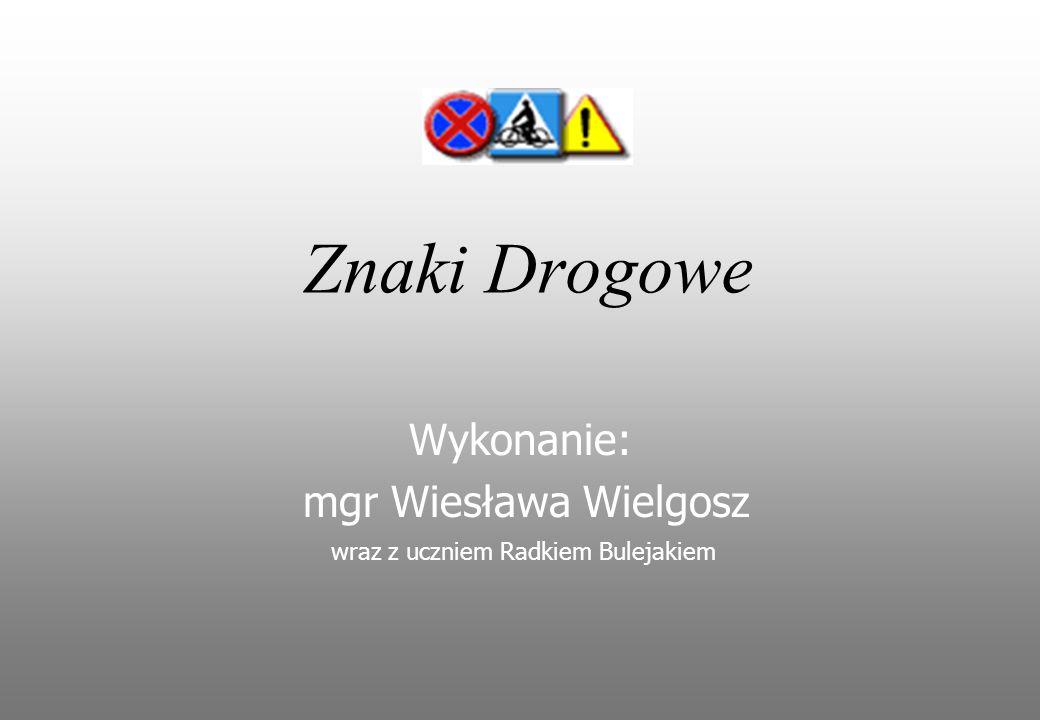 Wykonanie: mgr Wiesława Wielgosz