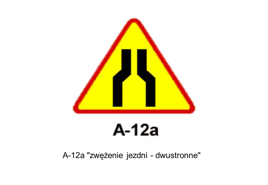 A-12a zwężenie jezdni - dwustronne