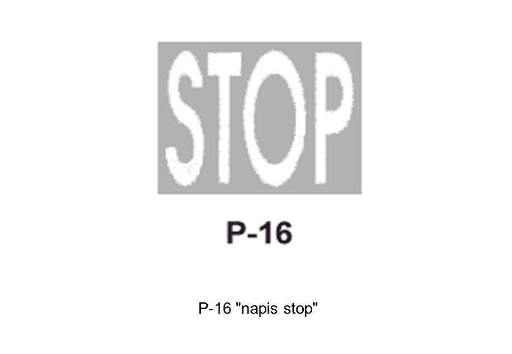 P-16 napis stop