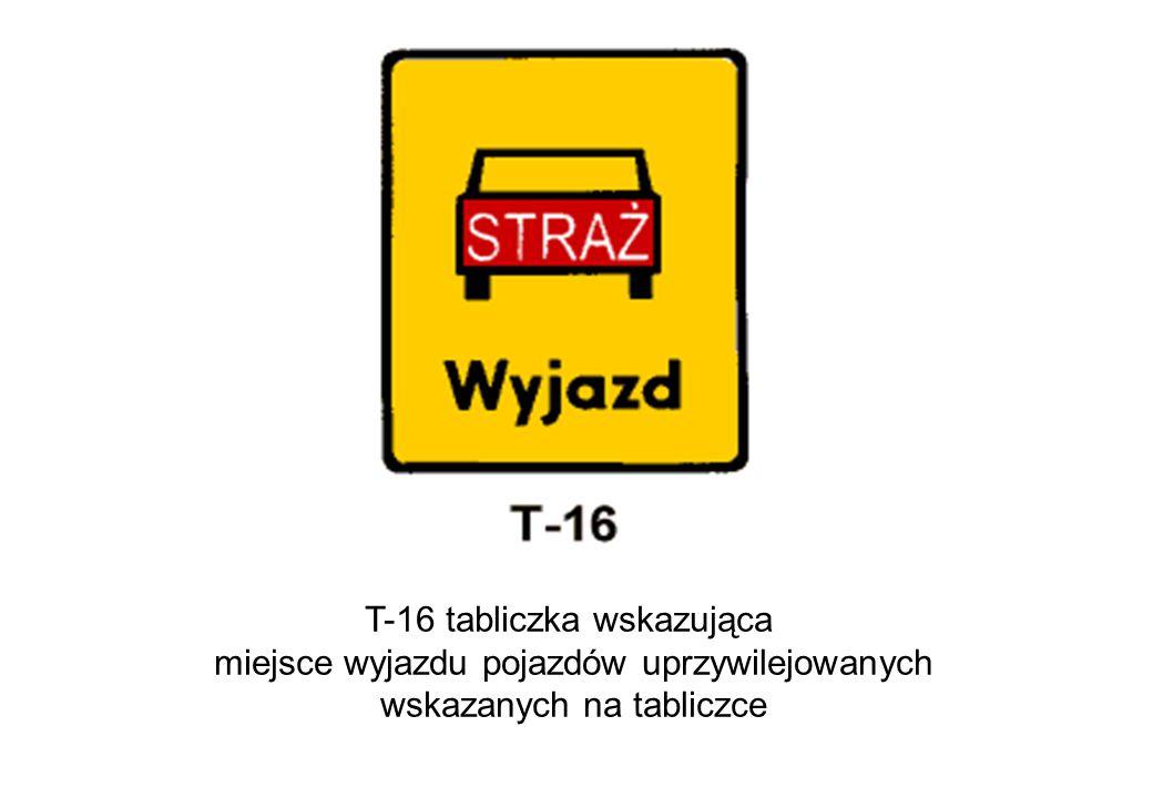 T-16 tabliczka wskazująca miejsce wyjazdu pojazdów uprzywilejowanych
