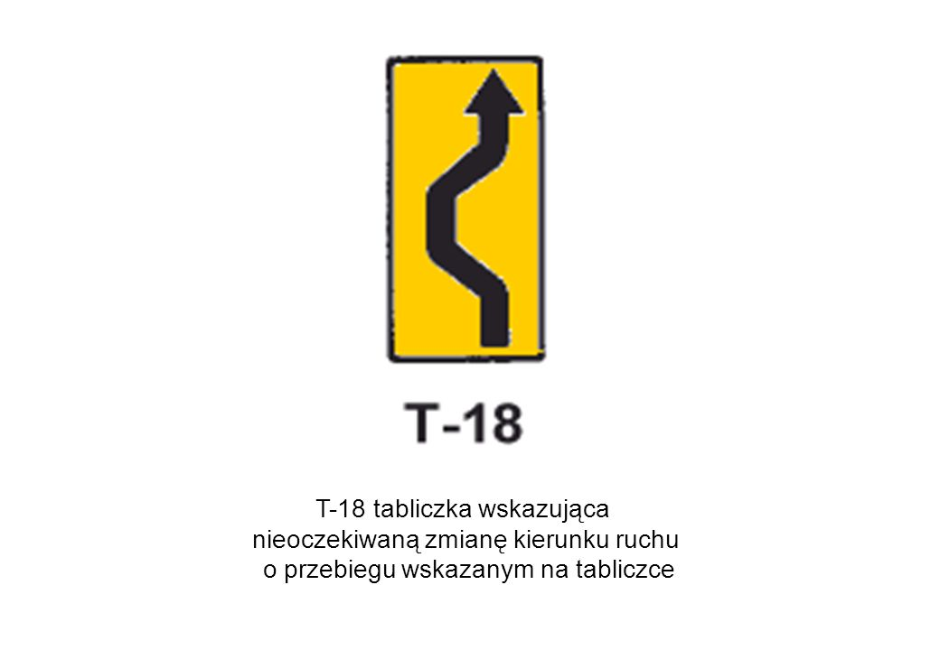 T-18 tabliczka wskazująca nieoczekiwaną zmianę kierunku ruchu