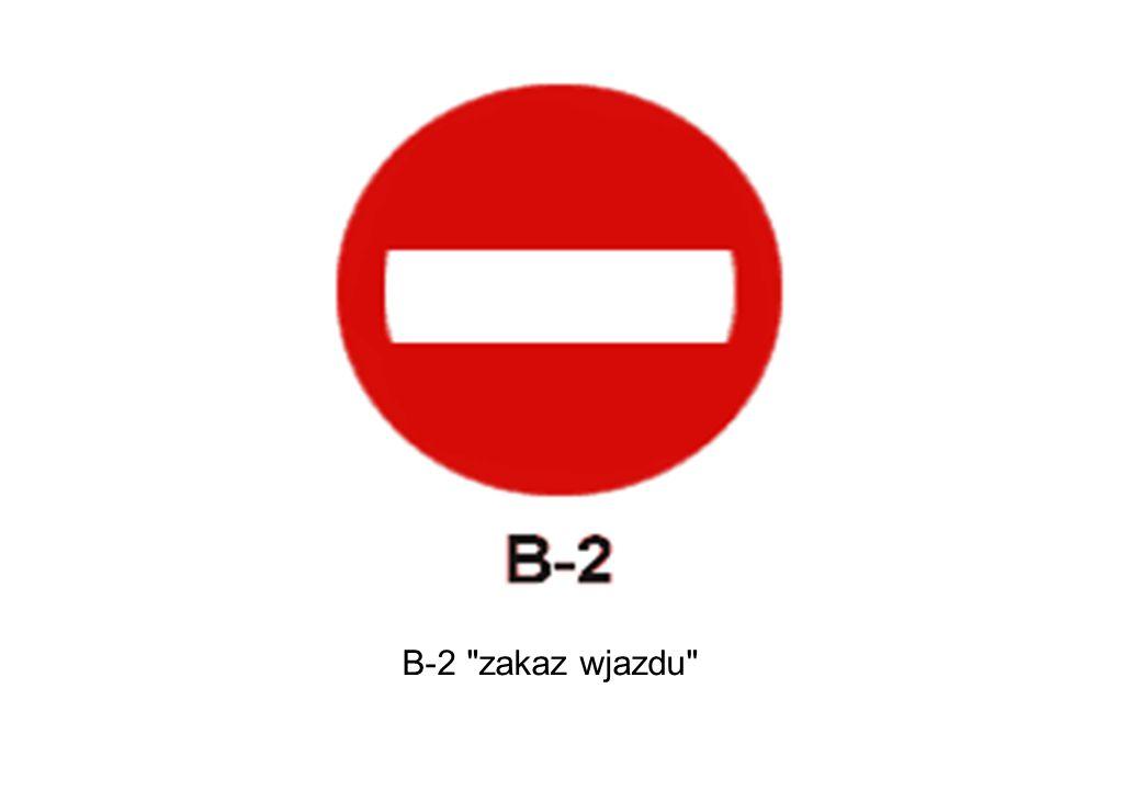 B-2 zakaz wjazdu