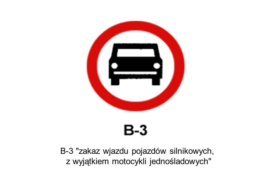 B-3 zakaz wjazdu pojazdów silnikowych,