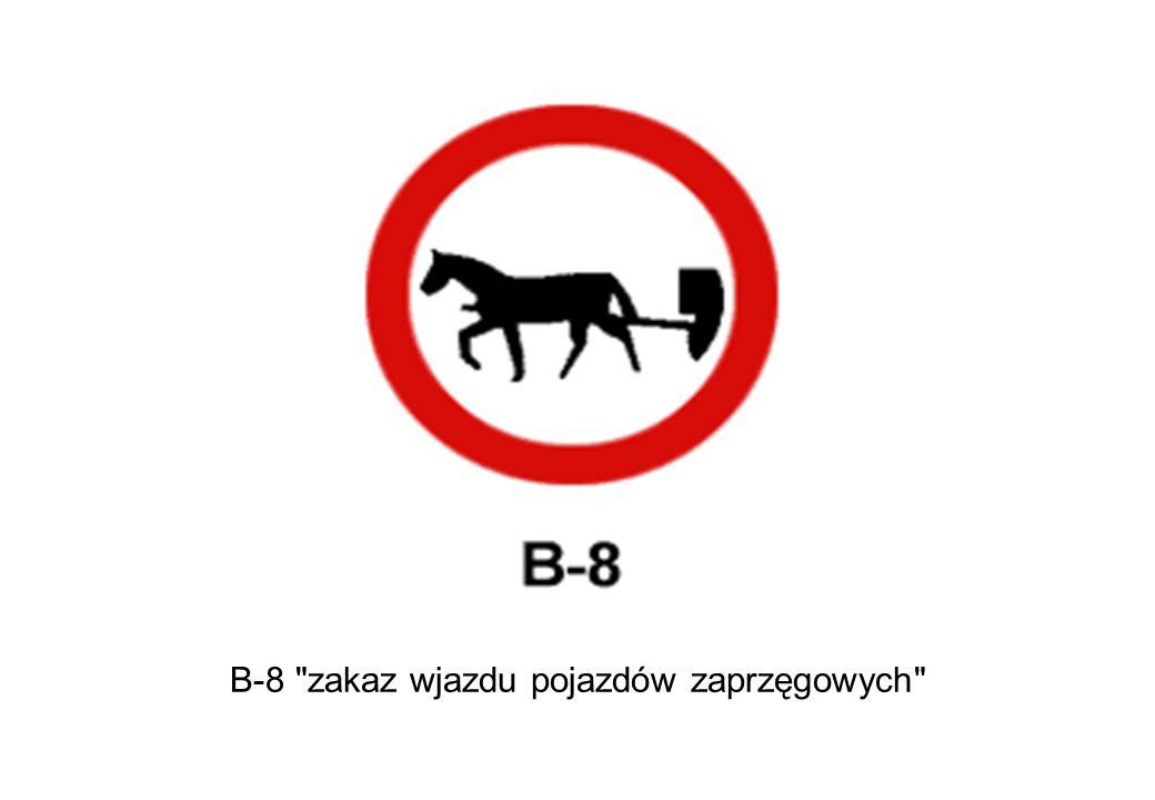 B-8 zakaz wjazdu pojazdów zaprzęgowych