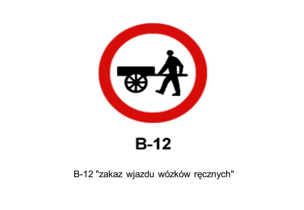 B-12 zakaz wjazdu wózków ręcznych