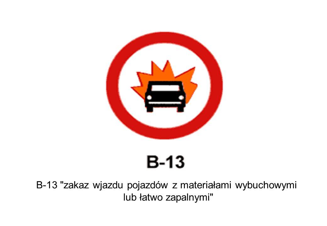 B-13 zakaz wjazdu pojazdów z materiałami wybuchowymi
