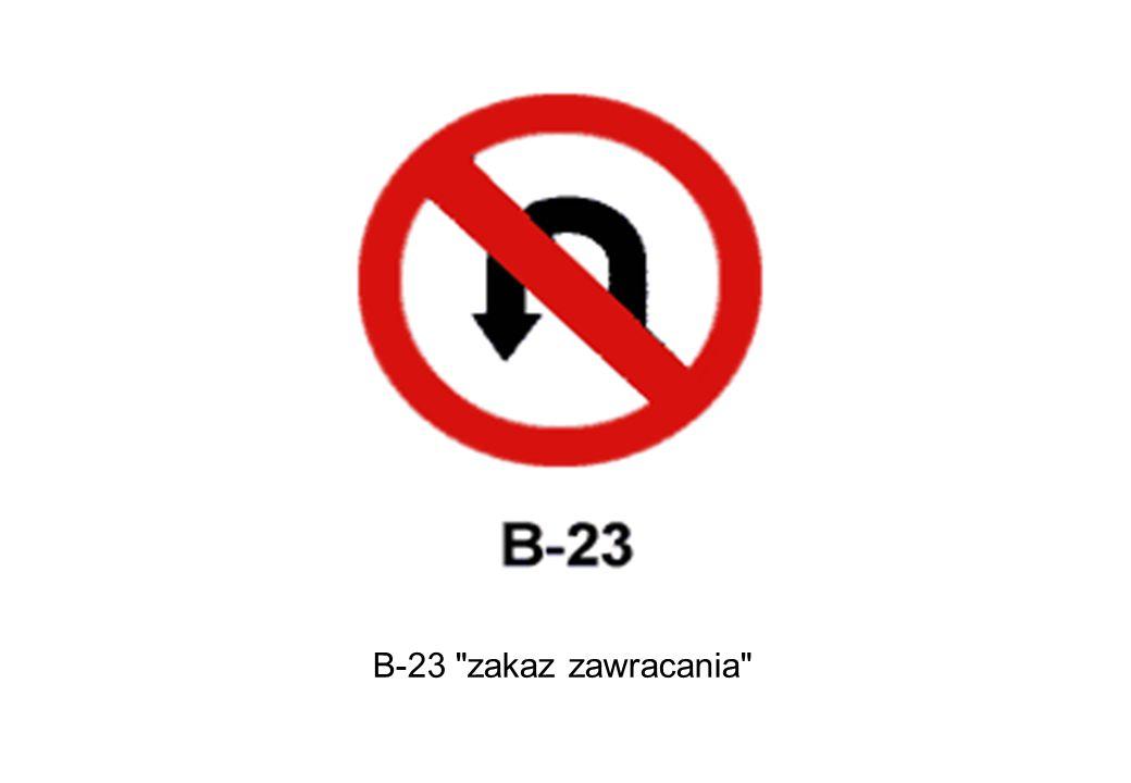 B-23 zakaz zawracania